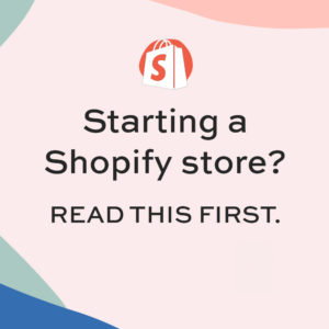 starting a shopify store? read this first graphic with pink background and shopify logo in white